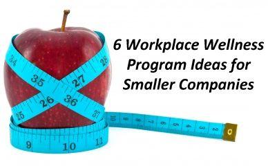 6 Workplace Wellness Program Ideas for Smaller Companies --- via CBG Benefits