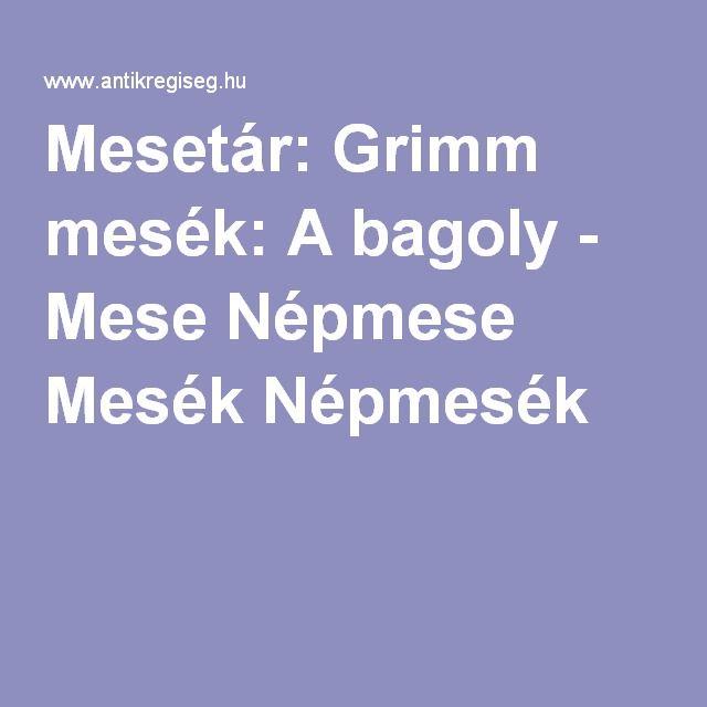 Mesetár: Grimm mesék: A bagoly - Mese Népmese Mesék Népmesék