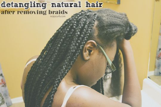Detangling Natural Hair After Removing Braids