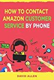 Free Kindle Book -   How To Contact Amazon Customer Service By Phone