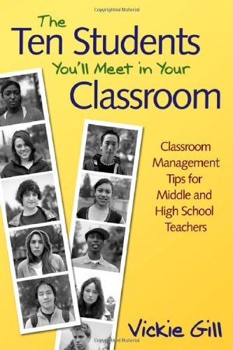 Bestseller Books Online The Ten Students You'll Meet in Your Classroom: Classroom Management Tips for Middle and High School Teachers  $21.26  - http://www.ebooknetworking.net/books_detail-1412949122.html