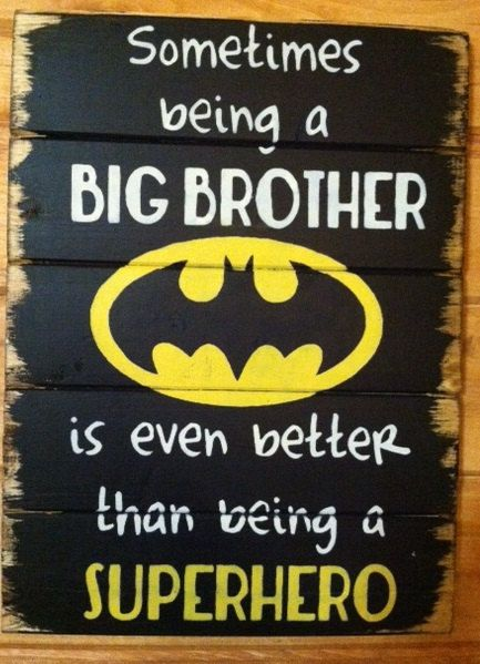 """Sometimes beign a Big Brothe is even better than being a superhero with Batman Symbol 13""""w x 17 1/2h hand-painted wood sign"""