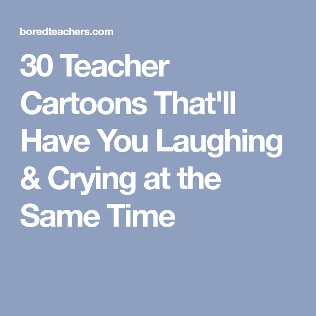 30 Teacher Cartoons That'll Have You Laughing & Crying at the Same Time