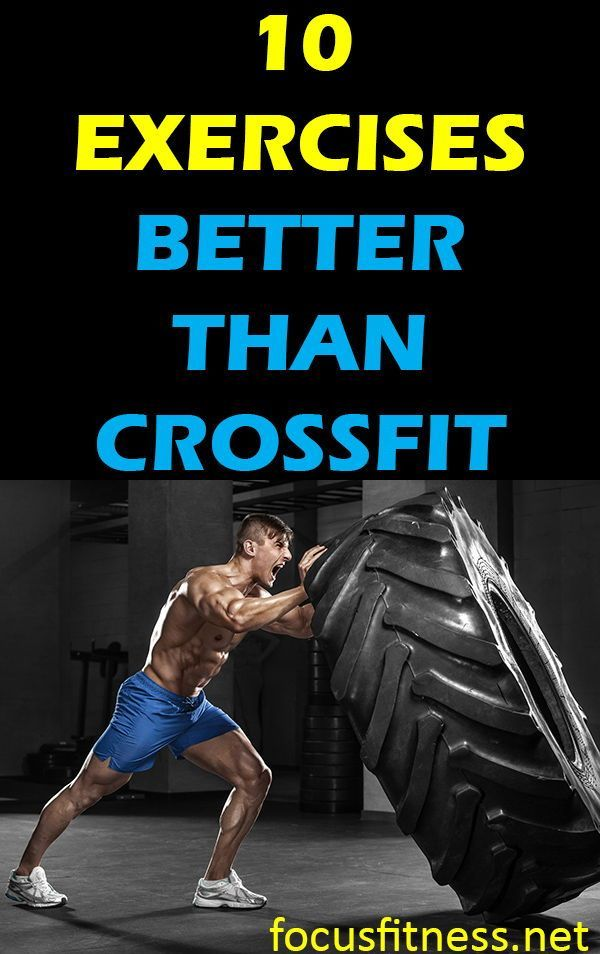 Discover The 10 Exercises Better Than Crossfit You Should Do Exercises Crossfit Focu Fitness Motivation Planet Fitness Workout Weight Training For Beginners