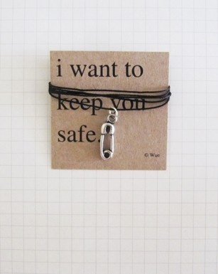 I want to keep you safe.