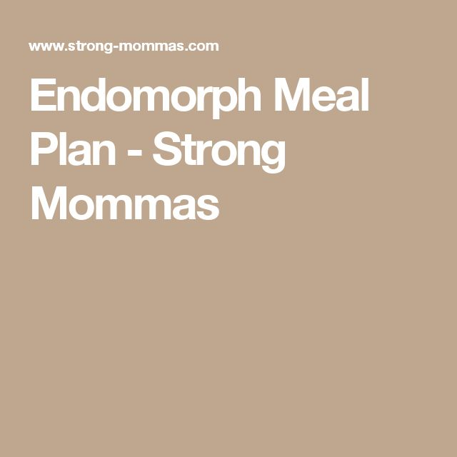 Endomorph Meal Plan - Strong Mommas