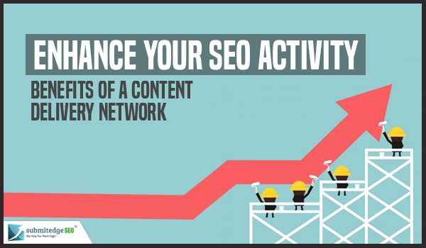 Enhance your SEO Activity Benefits of a Content Delivery Network (scheduled via http://www.tailwindapp.com?utm_source=pinterest&utm_medium=twpin&utm_content=post19746834&utm_campaign=scheduler_attribution)