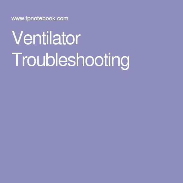 Ventilator Troubleshooting                                                                                                                                                                                 More