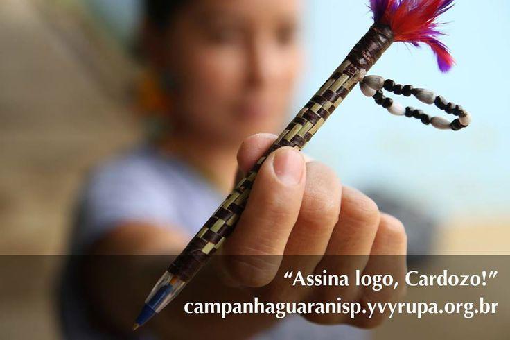 Assina Cardozo! - Campanha dos Guarani Pela declaração das Terras Indígenas Tenondé Porã e Jaraguá, na Grande São Paulo. Você pode dar seu apoio assinando a petição: http://campanhaguaranisp.yvyrupa.org.br/