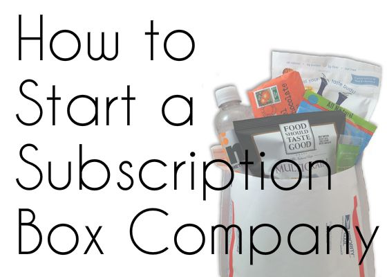 How to Start A Subscription Box Company - All Your Questions Answered!