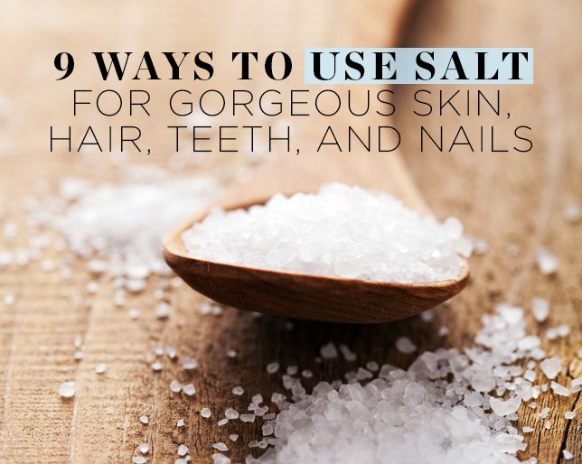 9 Ways to Use Salt for Gorgeous Skin, Hair, Teeth, and Nails