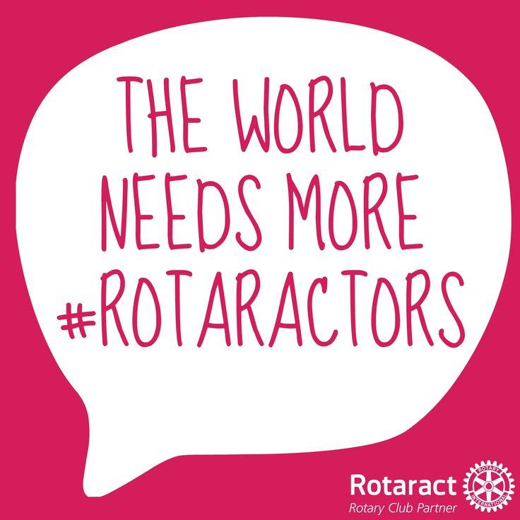 The world needs more Rotaractors #Rotaract #Rotary #interact