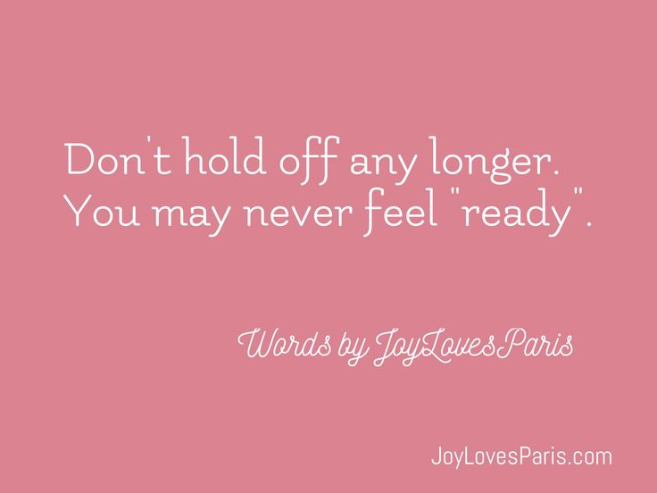 Don't hold off any longer | JoyLovesParis