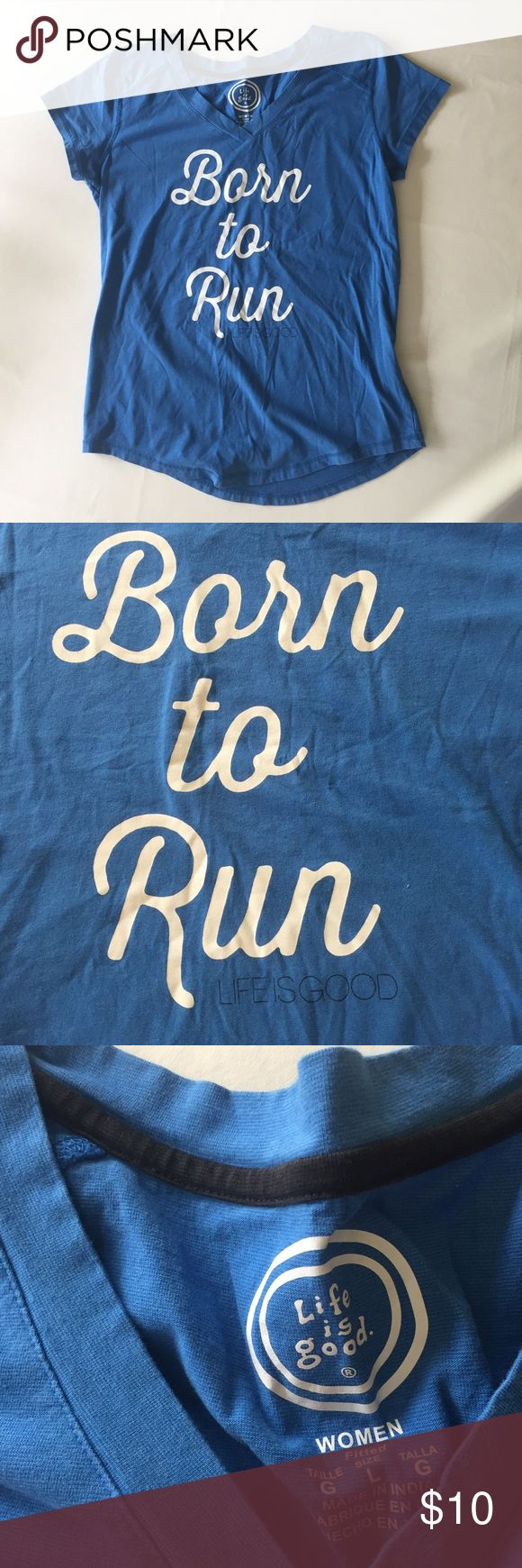 "Life is Good Born to Run V-neck Like new ""born to run"" graphic v-back tshirt by life is good brand. Super soft and flattering. Life Is Good Tops Tees - Short Sleeve"