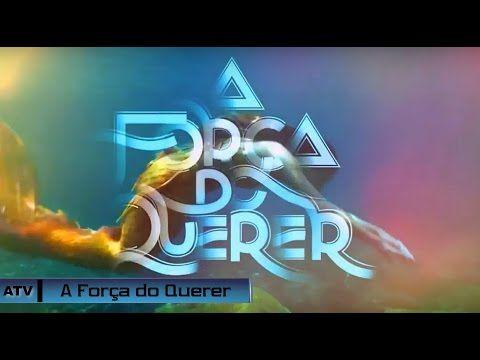 REDE ALPHA TV   : A FORÇA DO QUERER   Abertura
