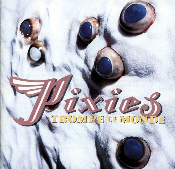 Trompe le Monde by Pixies on Apple Music