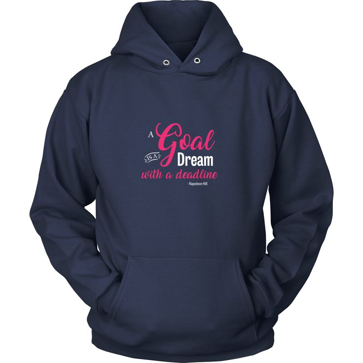 A Goal Is a Dream With a Deadline (Pink) - Unisex Hoodie
