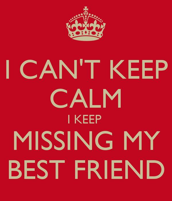 I miss my bestie!!!!