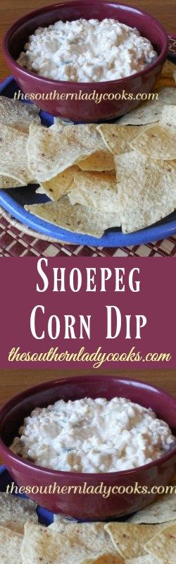 the-southern-lady-cooks-shoepeg-corn-dip