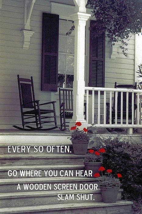 : Quotes, Screendoors, Screens, Place, Porches, Door Slam, Screen Doors