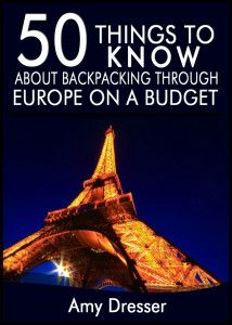 50 Things to Know About Backpacking Through Europe on a Budget: Simple Tips and Tricks to Save You Time and Money - 50 Things to Know @Heather Creswell Ortiz