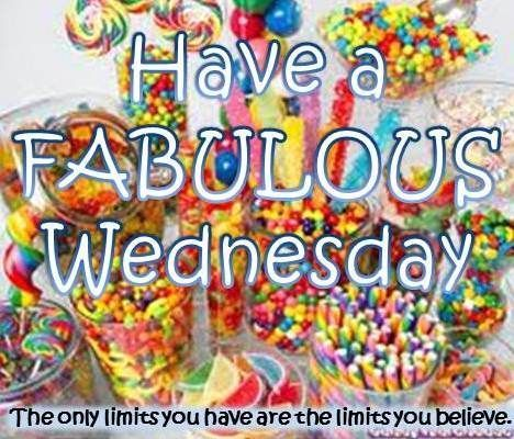 Have A Fabulous Wednesday wednesday hump day wednesday quotes happy wednesday good morning wednesday happy wednesday quotes beautiful wednesday quotes inspirational wednesday quotes
