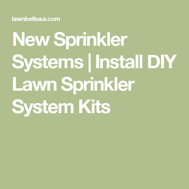 New Sprinkler Systems | Install DIY Lawn Sprinkler System Kits