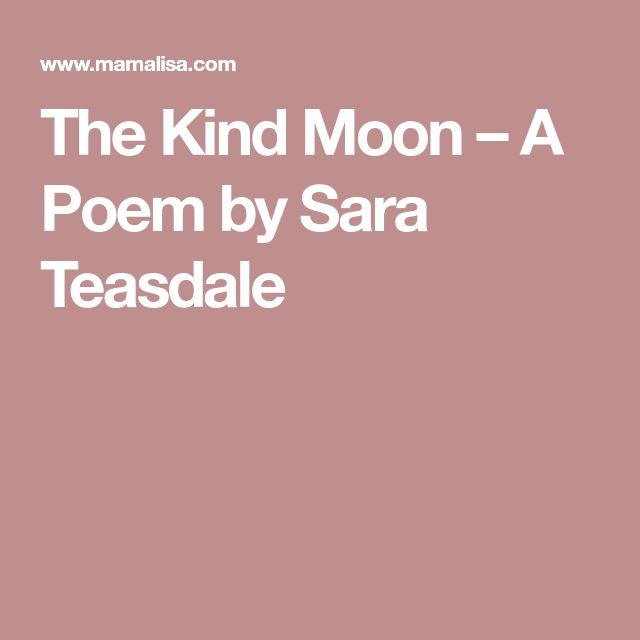 The Kind Moon – A Poem by Sara Teasdale