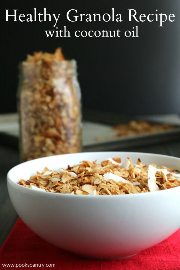 Healthy Granola Recipe Granola Recipe Coconut Oil Food