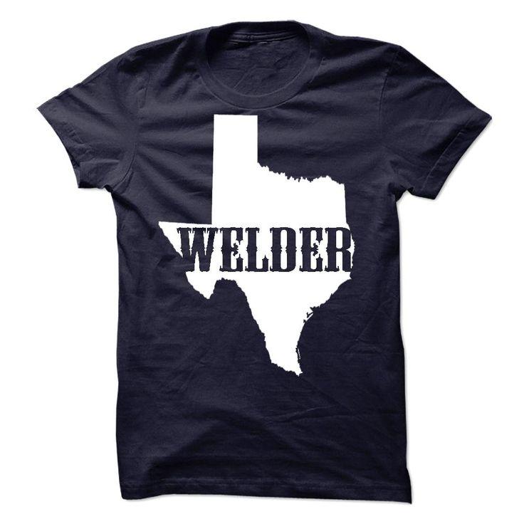 Welder TEXAS. Texas Quotes, Sayings, T-Shirts, Hoodies, Tees, Clothing, Hats, Coffee Mugs, Leggings, Gifts. #texas
