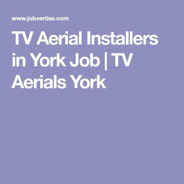 TV Aerial Installers in York Job | TV Aerials York