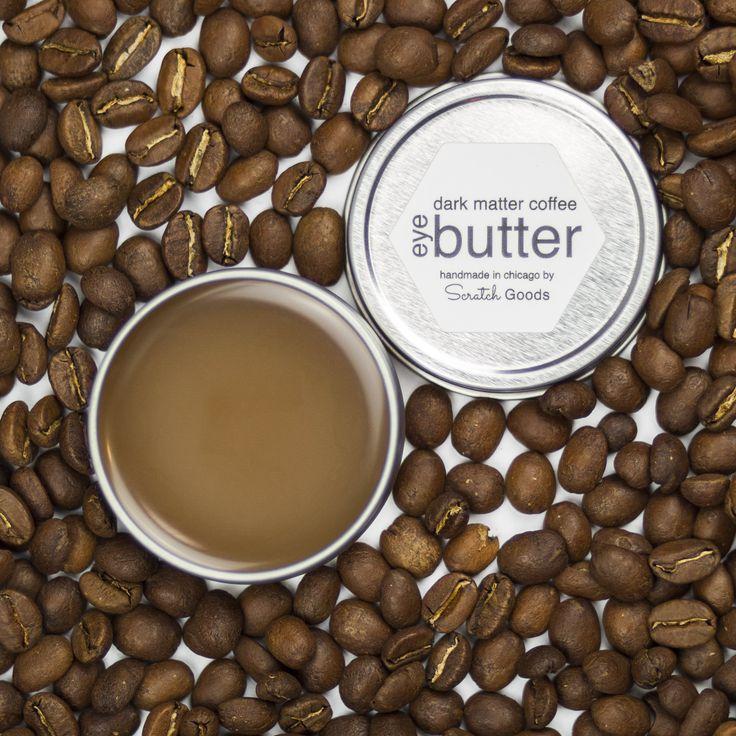 dark matter coffee eye butter