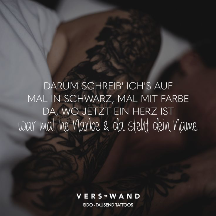 That's why I write it in black, sometimes in color, where now is a heart was once a scar & there is your name- Sido Thousand tattoos