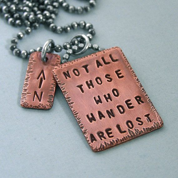 Tolkien Quote Necklace - Hand Stamped Copper and Sterling Silver - Not all those who wander are lost. $47.00, via Etsy.