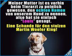 Ich finde den Namen toll!  Lustige Sprüche #Humor #lustig #Tierarzt #Hund #Hunde #lustigeSprüche #Jodel #1jux #lachen