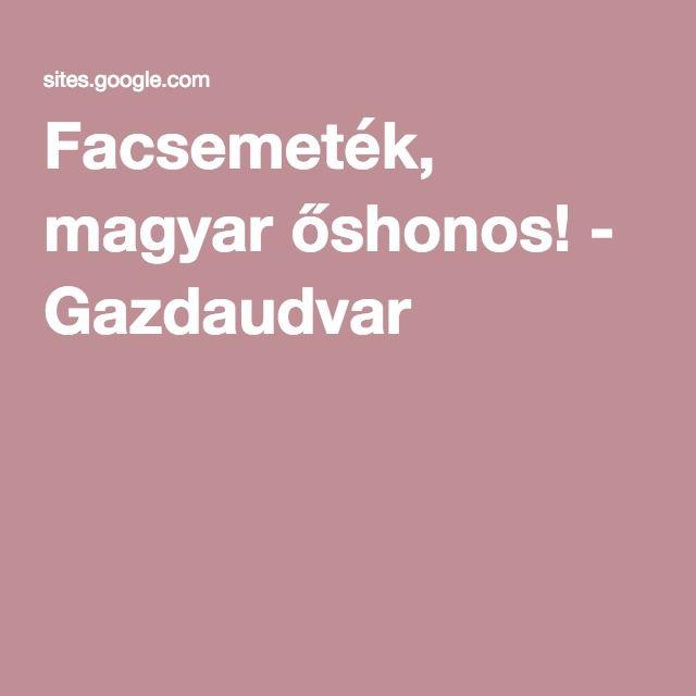 Facsemeték, magyar őshonos! - Gazdaudvar
