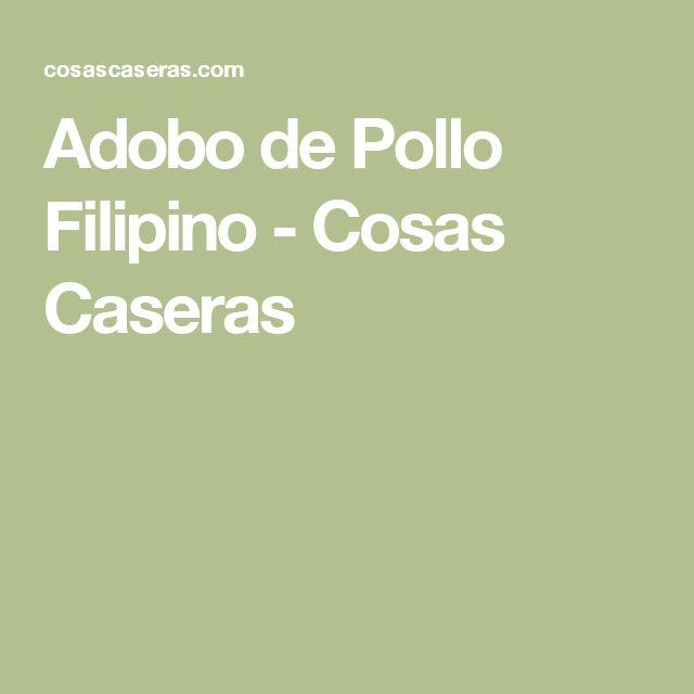 Adobo de Pollo Filipino - Cosas Caseras