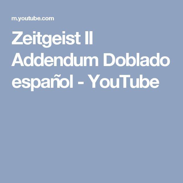 Zeitgeist II Addendum  Doblado español - YouTube