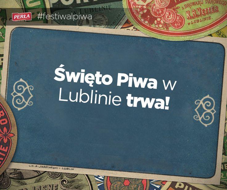 Czekamy na Was! Pierwszy w Lublinie Festiwal Piwa potrwa do jutra – naprawdę dużo się dzieje przy Bernardyńskiej – zapraszamy serdecznie!   https://www.facebook.com/events/741533799246950/?fref=ts
