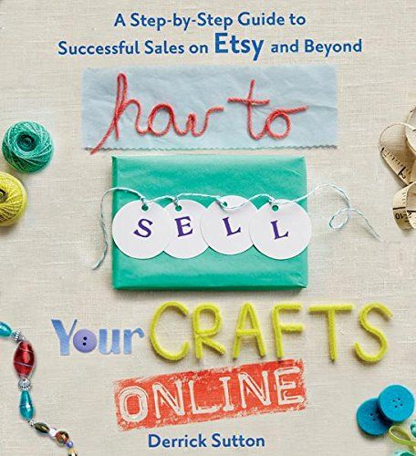 How to Sell Your Crafts Online: A Step-by-Step Guide to Successfully selling on Etsy <3