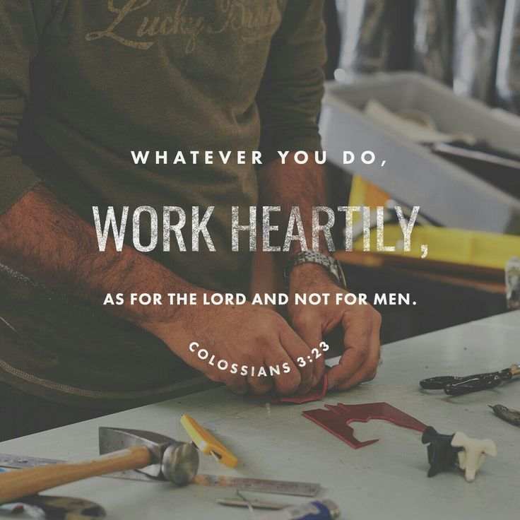 Whatever you do, work heartily, as for the Lord and not for men, knowing that from the Lord you will receive the inheritance as your reward. You are serving the Lord Christ. Colossians 3:23-24 ESV http://bible.com/59/col.3.23-24.ESV
