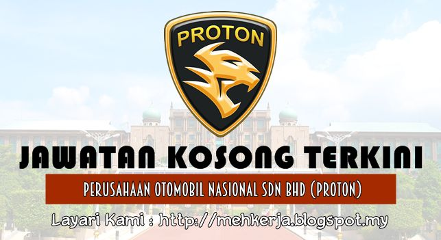 Jawatan Kosong di Perusahaan Otomobil Nasional Sdn Bhd (PROTON) - 15 July 2016   Proton Holdings Berhad (stylized PROTON) is a Malaysian automobile manufacturer. It is headquartered in Shah Alam Selangor and operates an additional manufacturing plant in Tanjung Malim Perak. The company was established in 1983 as the sole national car company until the advent of Perodua in 1993. Proton is a Malay acronym for Perusahaan Otomobil Nasional Sendirian Berhad. (English: National Automobile Company Private Limited).  Jawatan Kosong Terkini 2016diPerusahaan Otomobil Nasional Sdn Bhd (PROTON)  Positions:  1.Executive Corporate - Proton Parts Centre Sdn. Bhd.2. Executive Admin - Proton Parts Centre Sdn. Bhd.3. Manager Finance - Proton Parts Centre Sdn. Bhd.4. Engineer Chassis Design5. Senior Engineer - Engineering Research6. Senior Engineer Vehicle PackageClosing Date :15 July 20167. Design EngineerClosing Date :09 July 20168. Manager - Product Development Product Strategy Closing Date :07 July 2016  Job Requirement And Job Description  ClickHerehow to Apply  Kerja Kosong TerkiniProton  History  It all began in 1979. Malaysia's Father of Modernisation Tun Mahathir Mohamad (then the Deputy Prime Minister of Malaysia) mooted the idea of establishing an automotive assembling and manufacturing industry in our country.  It was Tun Mahathir's dream to accelerate Malaysia's industrialisation capabilities to match those of developed nations.  His dream became one step closer to reality when the Cabinet approved the National Car Project in 1982.  In 1986 barely a year after our first car was launched we celebrated the official rollout of the 10000th Proton  The following year we launched the Proton Saga 1.5l sedan and Aeroback models. By then over 50000 units of the Proton Saga had been produced and sold in Bangladesh Brunei New Zealand Malta and Sri Lanka.  Soon after Proton cars were distributed in the United Kingdom.  via Mehkerja Jawatan Kosong