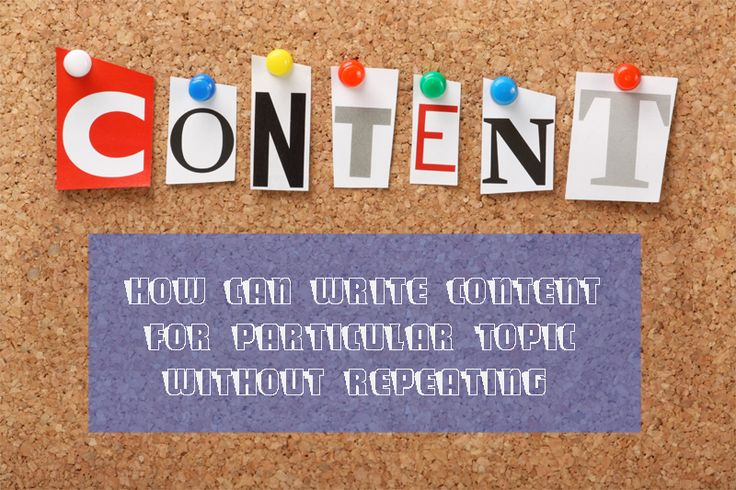 How Can Write Content for Particular Topic without Repeating #content #ContentWritingTips