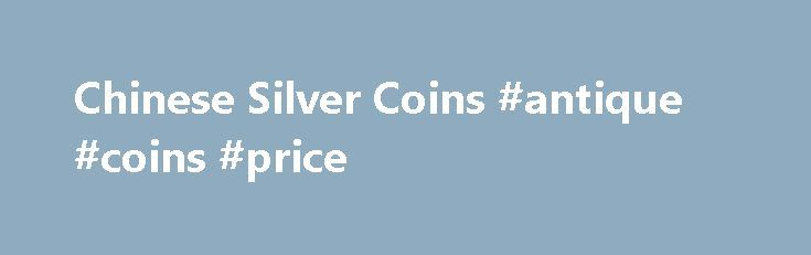 """Chinese Silver Coins #antique #coins #price http://coin.remmont.com/chinese-silver-coins-antique-coins-price/  #chinese coins # Chinese Silver Coins Chinese Silver Coins The Chinese Silver Panda is easily the best known Chinese Silver Coin. However, Chinese Mints have struck many other silver coins over the years, many of which are highly collectible. Many of the items in this category are actually """"Fan"""" shaped, have limited mintages, and areRead More"""