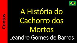 Áudio Livro - Sanderlei: Leandro Gomes de Barros - A História do Cachorro d...