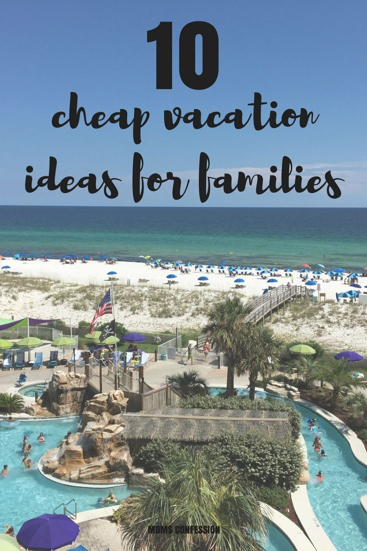 10 Cheap Vacation Ideas For Families On A Budget Cheap Family Vacations Cheap Beach Vacations Family Vacation Spots