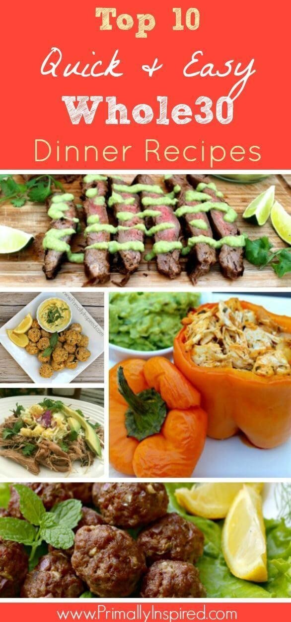 Really good recipes for Whole30. Top 10 Quick & Easy Whole 30 Dinner Recipes (Paleo)