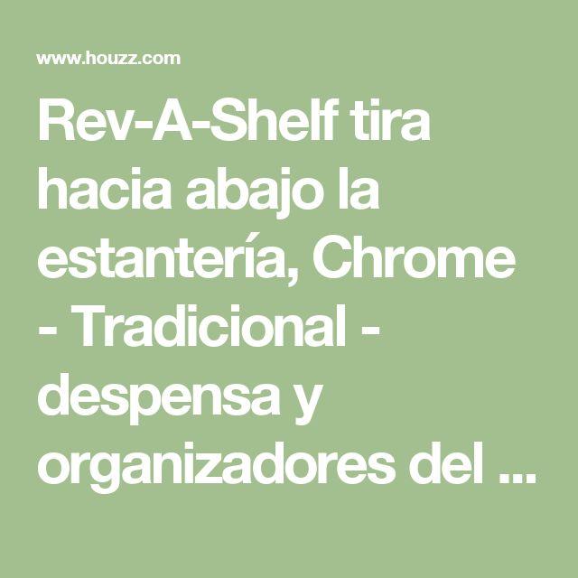Rev-A-Shelf tira hacia abajo la estantería, Chrome - Tradicional - despensa y organizadores del gabinete - por Rev-A-Shelf