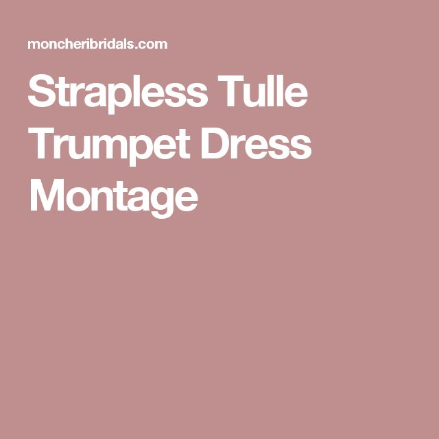 Strapless Tulle Trumpet Dress Montage