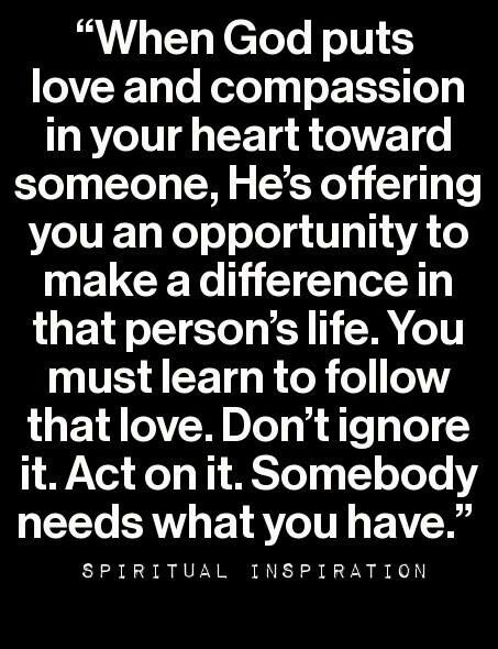 When God puts love and compassion in your heart toward someone, He's offering…